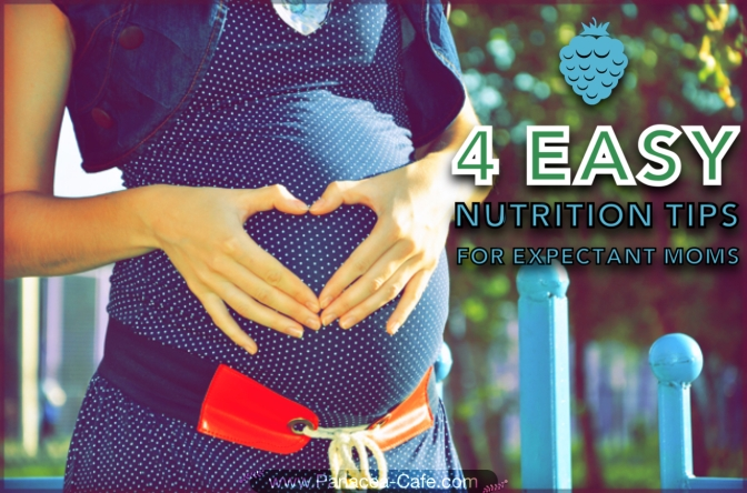 4 Easy Nutrition Tips For Expectant Moms