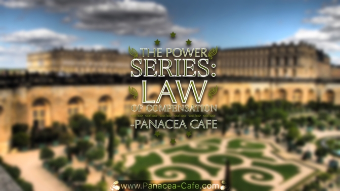 The Power Series: Law of Compensation
