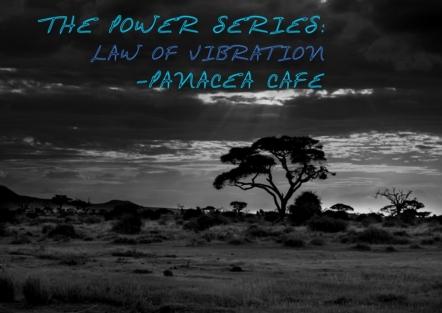 Law Of Vibration Panacea Cafe